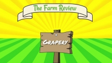 The Farm Review - Ep. 2 Grapery